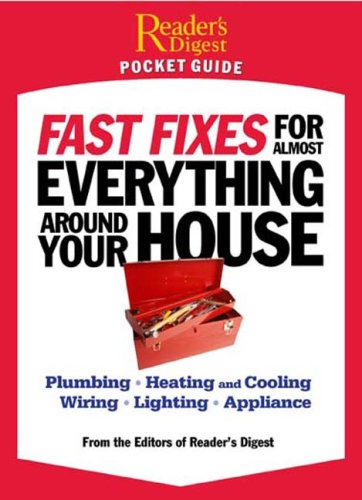 Fast Fixes for Almost Everything Around Your: Editors of Reader's