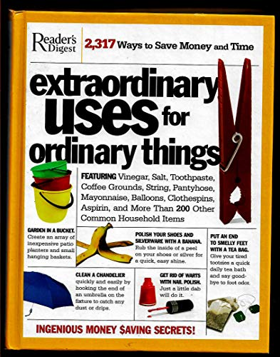 Reader's Digest Extraordinary Uses For Ordinary Things: Reader's Digest Association