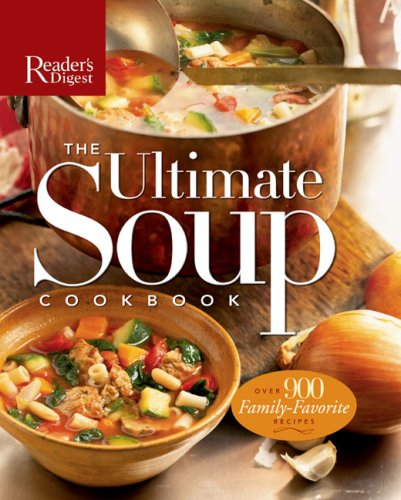 9780762108862: The Ultimate Soup Cookbook: Over 900 Family-Favorite Recipes (Reader's Digest)