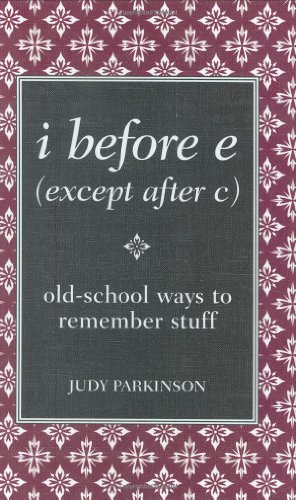 9780762109173: i before e (except after c): old-school ways to remember stuff