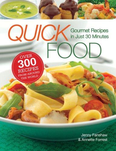 9780762109814: Quick Food: Gourmet Recipes in Just 30 Minutes