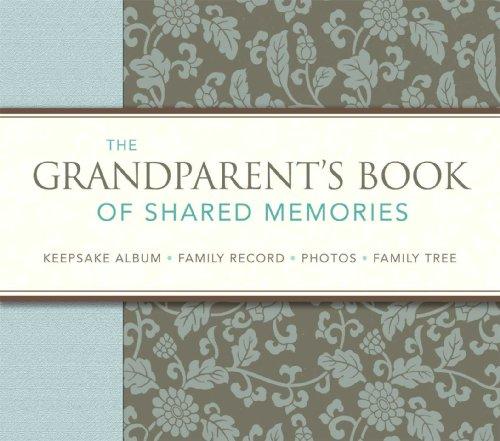 9780762109845: The Grandparent's Book of Shared Memories: Keepsake Album & Genealogy Instruction Book