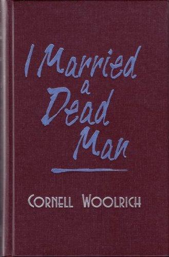 I Married a Dead Man (The Best: Cornell Woolrich