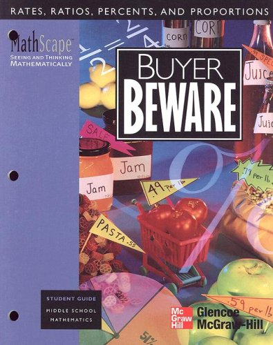MathScape: Seeing and Thinking Mathematically, Grade 7, Buyer Beware, Student Guide: McGraw-Hill