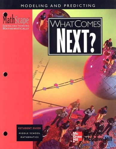 MathScape: Seeing and Thinking Mathematically, Grade 8, What Comes Next?, Student Guide: ...