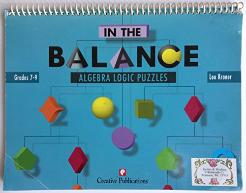 In the Balance: Algebra Logic Puzzles Grades: Kroner, Lou