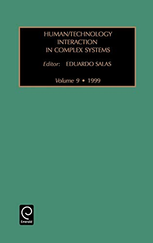 9780762301775: Human/Technology Interaction in Complex Systems, Volume 9 (Human/technology Interaction in Complex Systems)