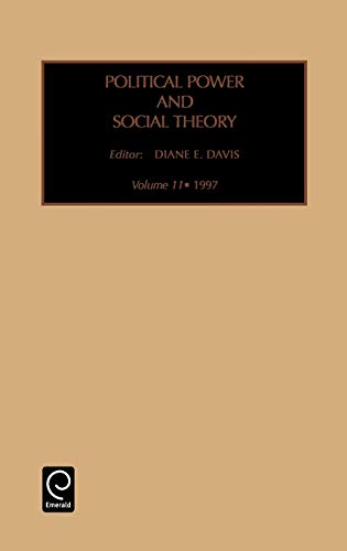 9780762302420: Pol POW Soc Theo V11 (Political Power and Social Theory)