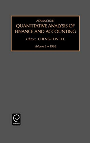 Advances in Quantitative Analysis of Finance and Accounting, Volume 6 (Advances in Quantitative ...