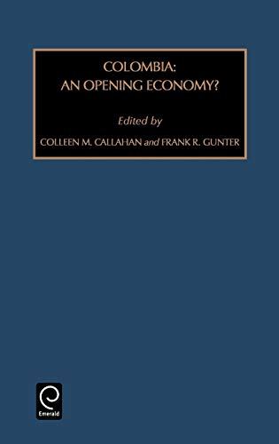 9780762304189: Colombia: An Opening Economy? (Contemporary Studies in Economic and Financial Analysis) (Contemporary Studies in Economic and Financial Analysis) ... Behavior and Industrial Relatio)