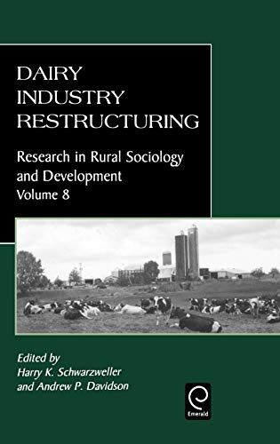 9780762304745: Dairy Industry Restructuring (Sociological Studies of Children and Youth)