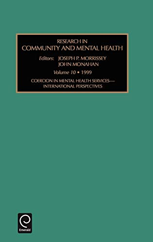 9780762304820: 10: Coercion in Mental Health Services-International Perspectives (Research in Community and Mental Health)