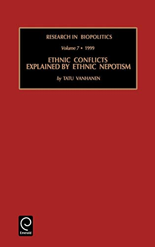 Ethnic Conflicts Explained by Ethnic Nepotism (Research In Biopolitics) (Research In Biopolitics) (...