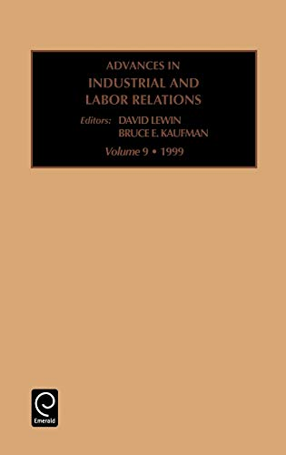 Advances in Industrial and Labor Relations, Volume 9 (Advances in Industrial and Labor Relations) ...