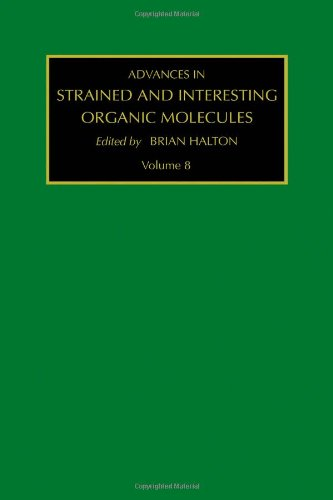 9780762306312: Advances in Strained and Interesting Organic Molecules, Volume 8