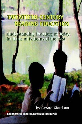 8: Twentieth Century Reading Education: Understanding Practices: Gerard Giordano