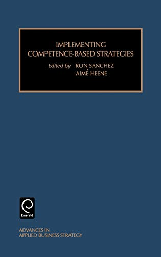 9780762306763: Implementing Competence-based Strategies, Volume 6 Part B (Advances in Applied Business Strategy, V. 6b)