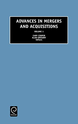 Advances in Mergers and Acquisitions, Volume 1 (Advances in Mergers and Acquisitions) (Advances in ...