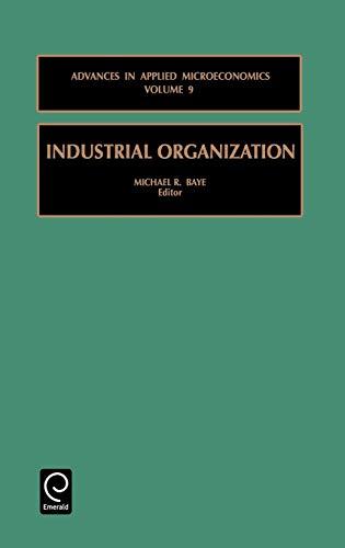 9780762306879: Industrial Organization (Advances in Applied Microeconomics) (Advances in Applied Microeconomics)