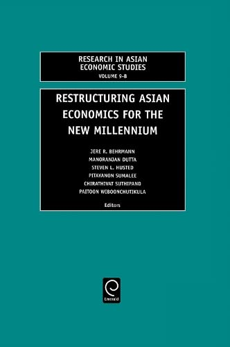 9780762307104: Restructuring Asian Economies for the New Millennium : Volume 9B (Research in Asian Economic Studies, Vol. 9-B)