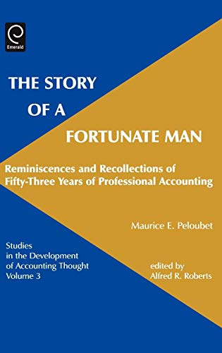 9780762307364: The Story of a Fortunate Man, 3: Reminiscences and Recollections of 53 Years of Professional Accounting (Studies in the Development of Accounting Thought)