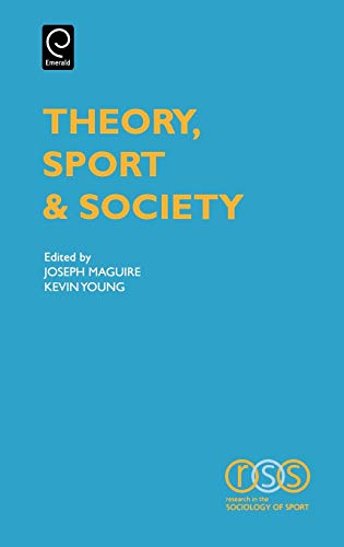 9780762307425: Theory, Sport & Society, Volume 1 (Research in the Sociology of Sport)