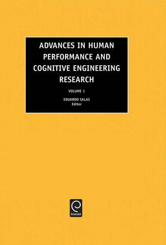 Advances in Human Performance and Cognitive Engineering Research, Volume 1: Eduardo Salas