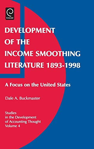 9780762308040: Development of the Income Smoothing Literature 1893-1998 (Studies in the Development of Accounting Thought, V. 4) (Studies in the Development of Accounting Thought, V. 4)