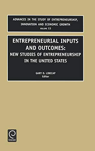 9780762308224: Entrepreneurial Inputs and Outcomes (Advances in the Study of Entrepreneurship, Innovation and Economic Growth) (Advances in the Study of Entrepreneurship, Innovation and Economic Growth)