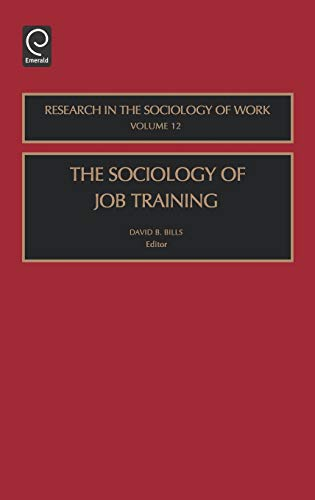 9780762308866: The Sociology of Job Training, Volume 12 (Research in the Sociology of Work)