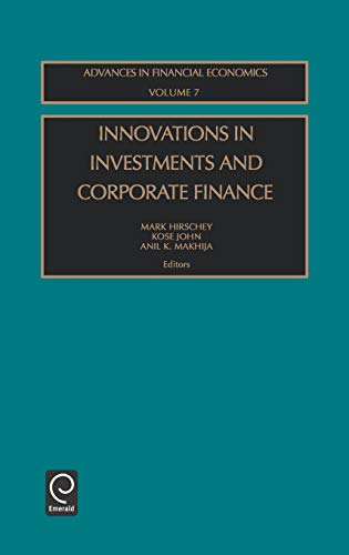 Innovations in Investments and Corporate Finance. Advances in Financial Economics Volume 7: ...