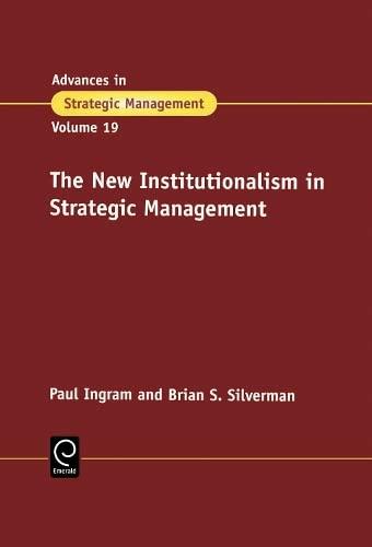 9780762309030: Advances in Strategic Management, Volume 19: The New Institutionalism in Strategic Management (Advances in Strategic Management)