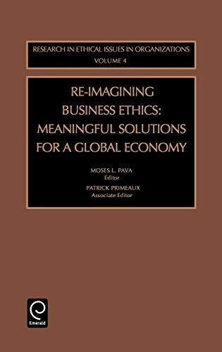 9780762309559: Re-Imagining Business Ethics (Research in Ethical Issues in Organizations)