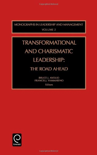 9780762309627: 2: Transformational and Charismatic Leadership: The Road Ahead (Monographs in Leadership and Management)