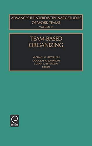 9780762309818: Team-Based Organizing (Advances in Interdisciplinary Studies of Work Teams)