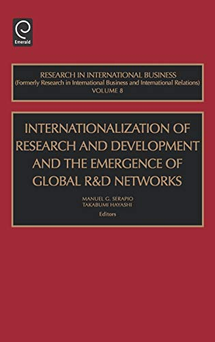 9780762310593: Internationalization of Research and Development and the Emergence of Global R & D Networks, Volume 8 (Research in International Business)