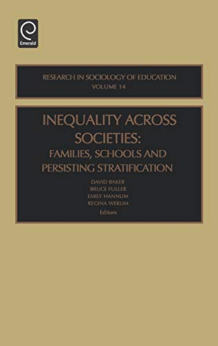 9780762310616: Inequality Across Societies: Families, Schools, and Persisting Stratification: 14 (Research in Sociology of Education)