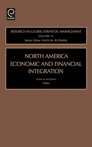 9780762310944: North American Economic and Financial Integration, Volume 10 (Research in Global Strategic Management)