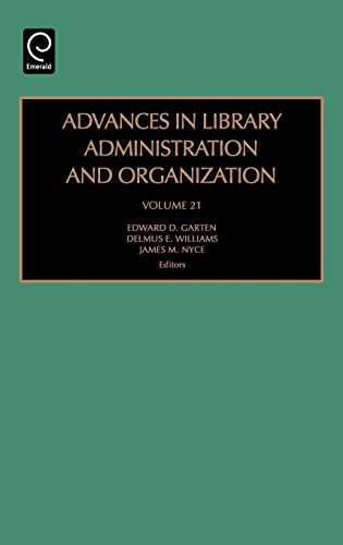 9780762311217: Advances in Library Administration and Organization, Volume 21 (Advances in Library Administration and Organization) (Advances in Library Administration & Organization)