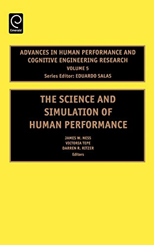 The Science and Simulation of Human Performance,: Editor-James W. Ness;