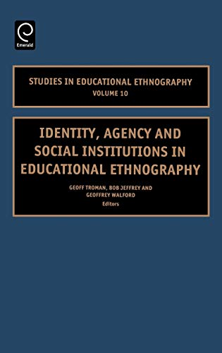 9780762311446: Identity, Agency and Social Institutions in Educational Ethnography (Studies in Educational Ethnography)