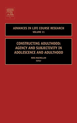 9780762312016: Constructing Adulthood, Volume 11: Agency and Subjectivity in Adolescence and Adulthood (Advances in Life Course Research)
