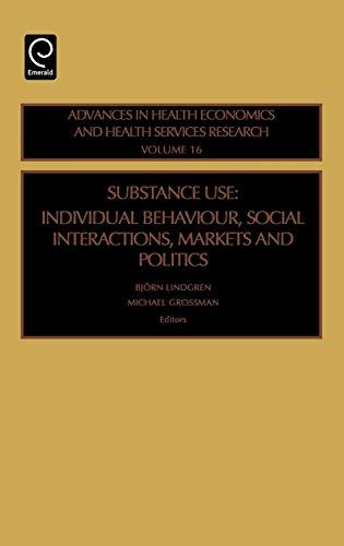 Substance Use: Individual Behavior, Social Interaction, Markets and Politics, Volume 16 (Advances ...