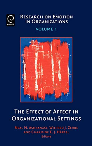9780762312344: The Effect of Affect in Organizational Settings, Volume 1 (Research on Emotion in Organizations)