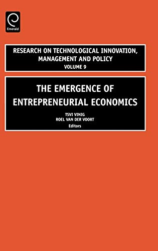 9780762312412: The Emergence of Entrepreneurial Economics, Volume 9 (Research on Technological Innovation, Management and Policy)