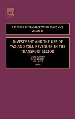 9780762312467: Investment and the use of Tax and Toll Revenues in the Transport Sector, Volume 19 (Research in Transportation Economics)