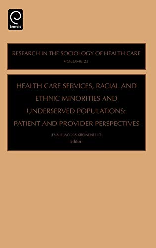Health Care Services, Racial and Ethnic Minorities and Underserved Populations: Patient and ...