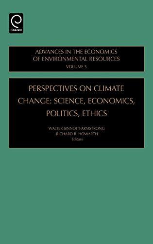 9780762312719: Perspectives on Climate Change: Science, Economics, Politics, Ethics, Volume 5 (Advances in the Economics of Environmental Resources)