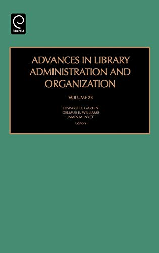 Advances in Library Administration and Organization, Volume: Edward D. Garten