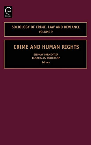 9780762313068: Crime and Human Rights, Volume 9 (Sociology of Crime, Law and Deviance)